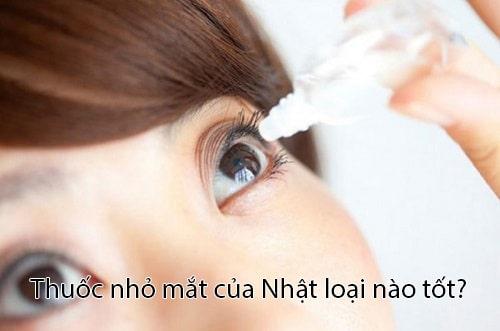 Thuốc nhỏ mắt của Nhật loại nào tốt nhất hiện nay-1